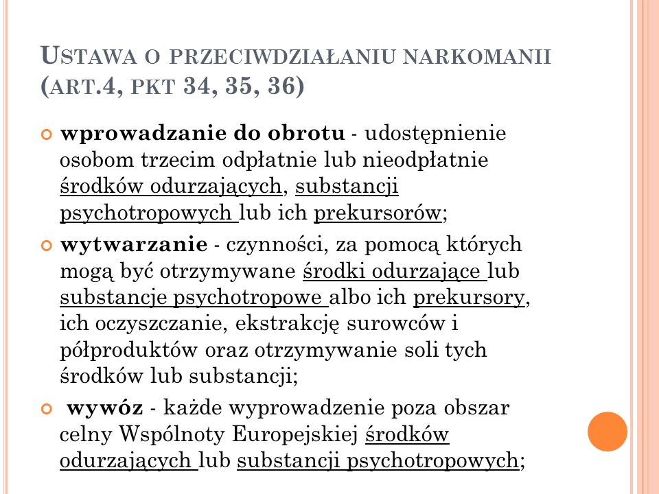 Ustawa o przeciwdziałaniu narkomanii (art.4, pkt 34, 35, 36)