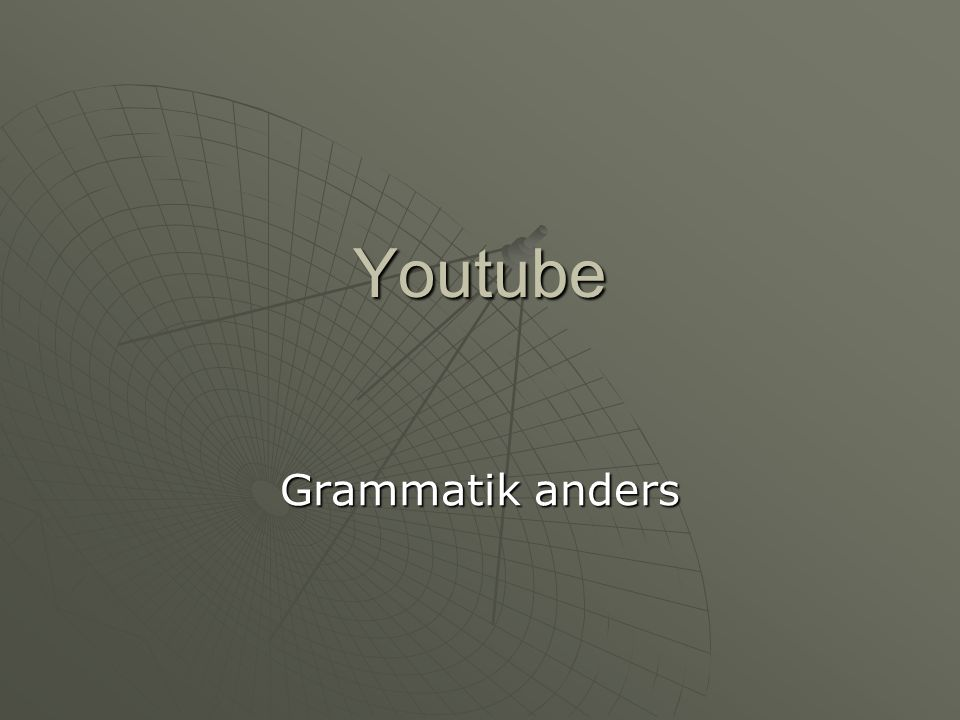 Youtube Grammatik anders
