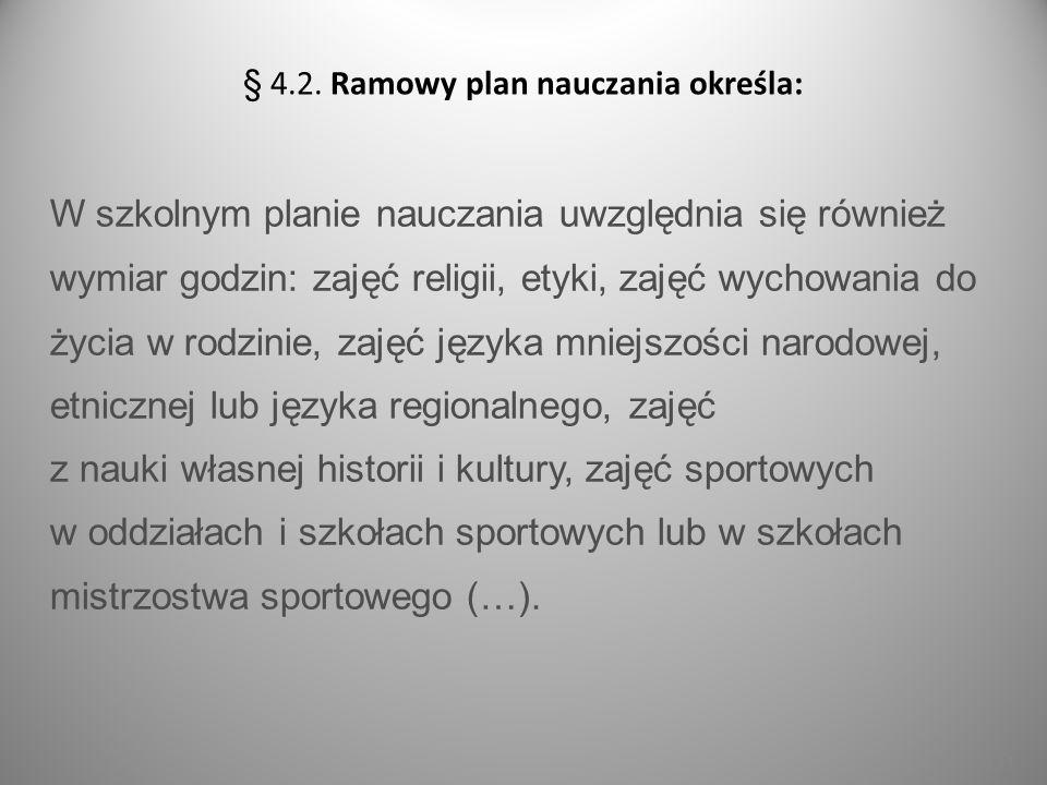 § 4.2. Ramowy plan nauczania określa: