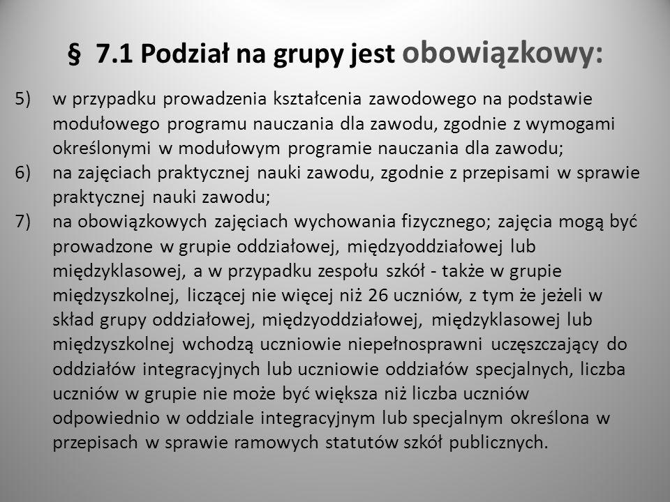 § 7.1 Podział na grupy jest obowiązkowy:
