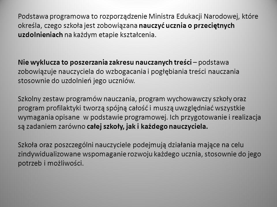 Podstawa programowa to rozporządzenie Ministra Edukacji Narodowej, które określa, czego szkoła jest zobowiązana nauczyć ucznia o przeciętnych uzdolnieniach na każdym etapie kształcenia.