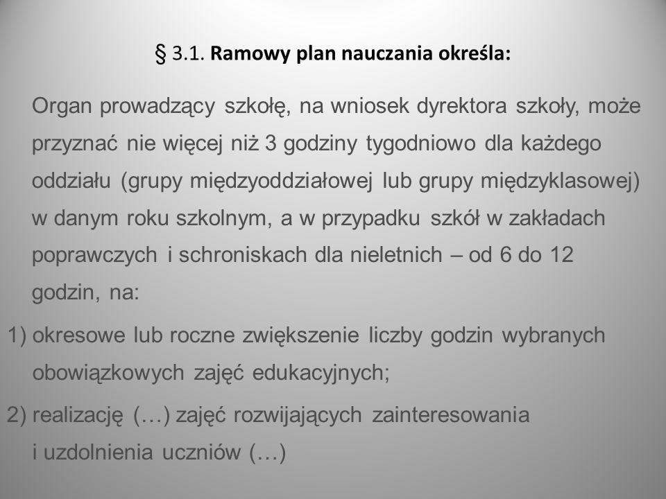 § 3.1. Ramowy plan nauczania określa: