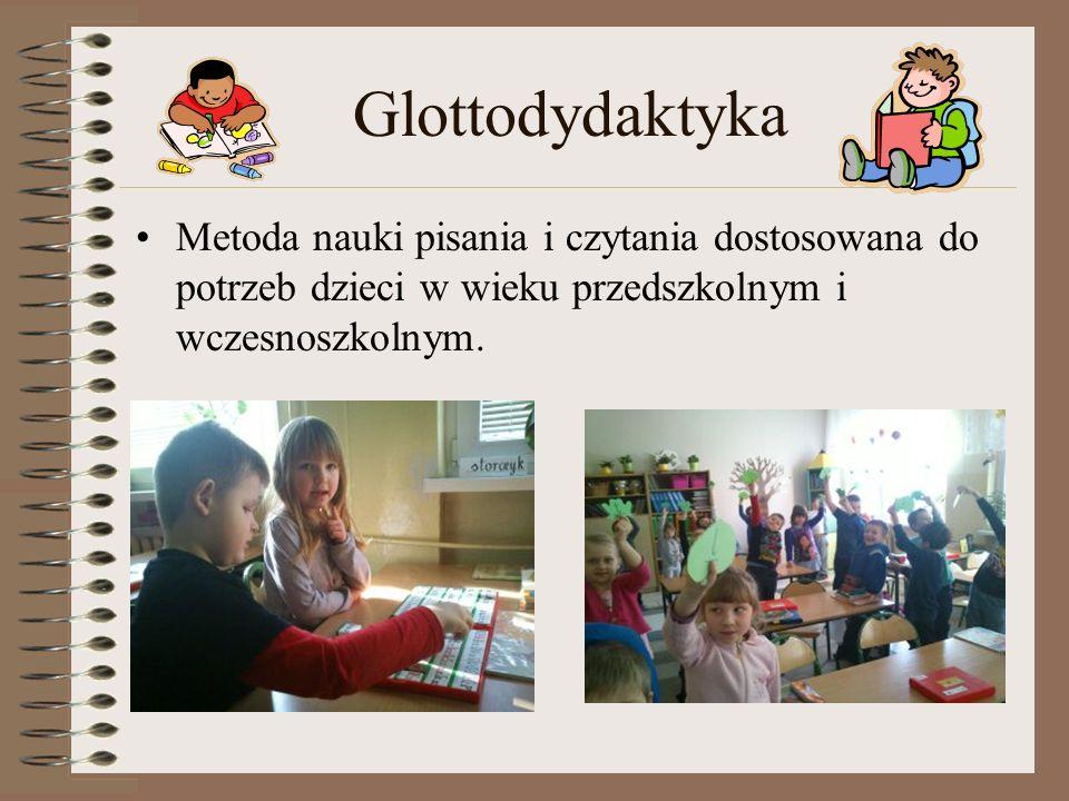 Glottodydaktyka Metoda nauki pisania i czytania dostosowana do potrzeb dzieci w wieku przedszkolnym i wczesnoszkolnym.