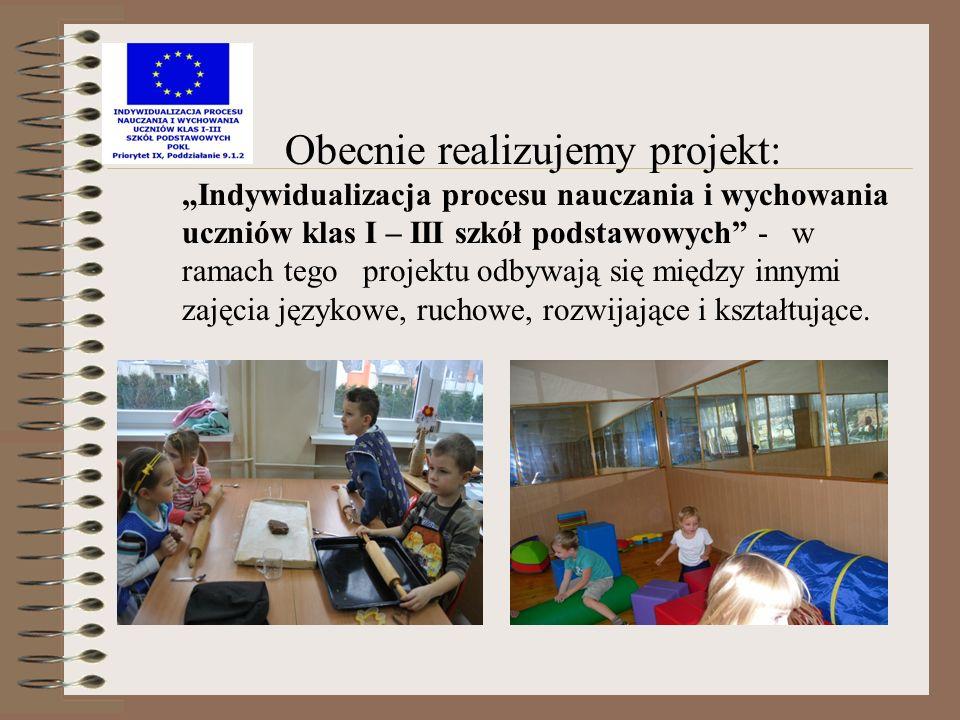 """Obecnie realizujemy projekt: """"Indywidualizacja procesu nauczania i wychowania uczniów klas I – III szkół podstawowych - w ramach tego projektu odbywają się między innymi zajęcia językowe, ruchowe, rozwijające i kształtujące."""