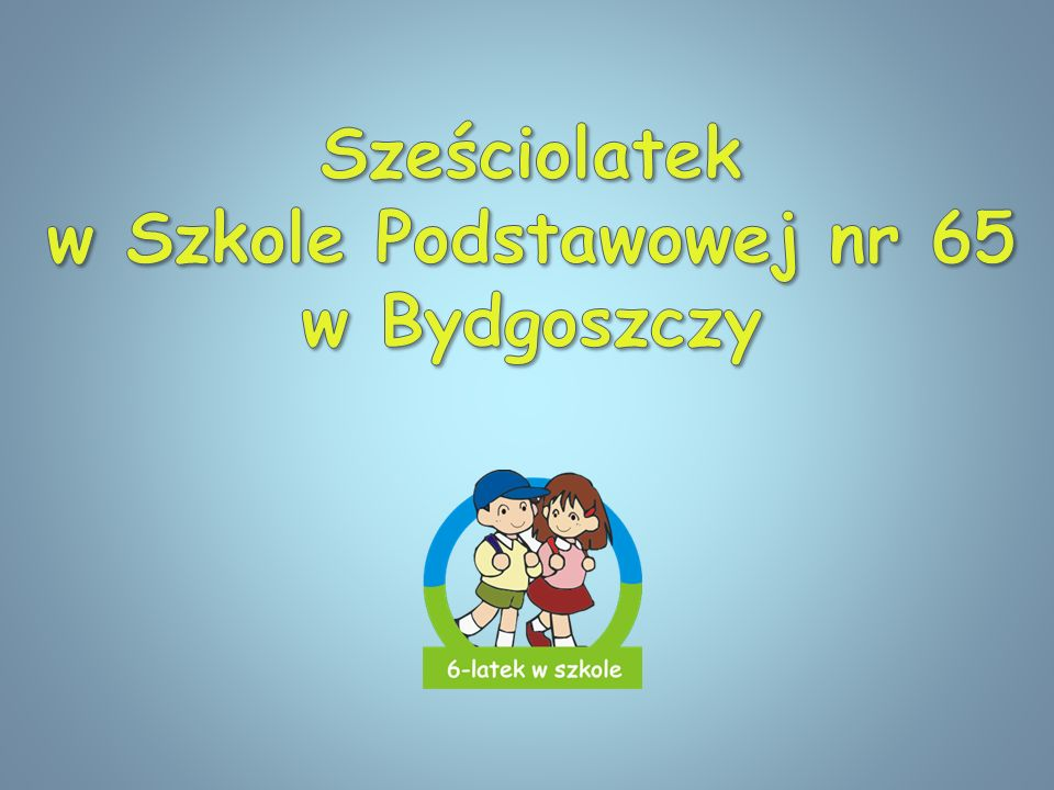 Sześciolatek w Szkole Podstawowej nr 65 w Bydgoszczy