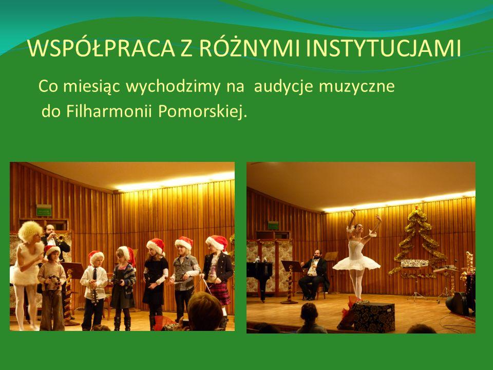 WSPÓŁPRACA Z RÓŻNYMI INSTYTUCJAMI Co miesiąc wychodzimy na audycje muzyczne do Filharmonii Pomorskiej.
