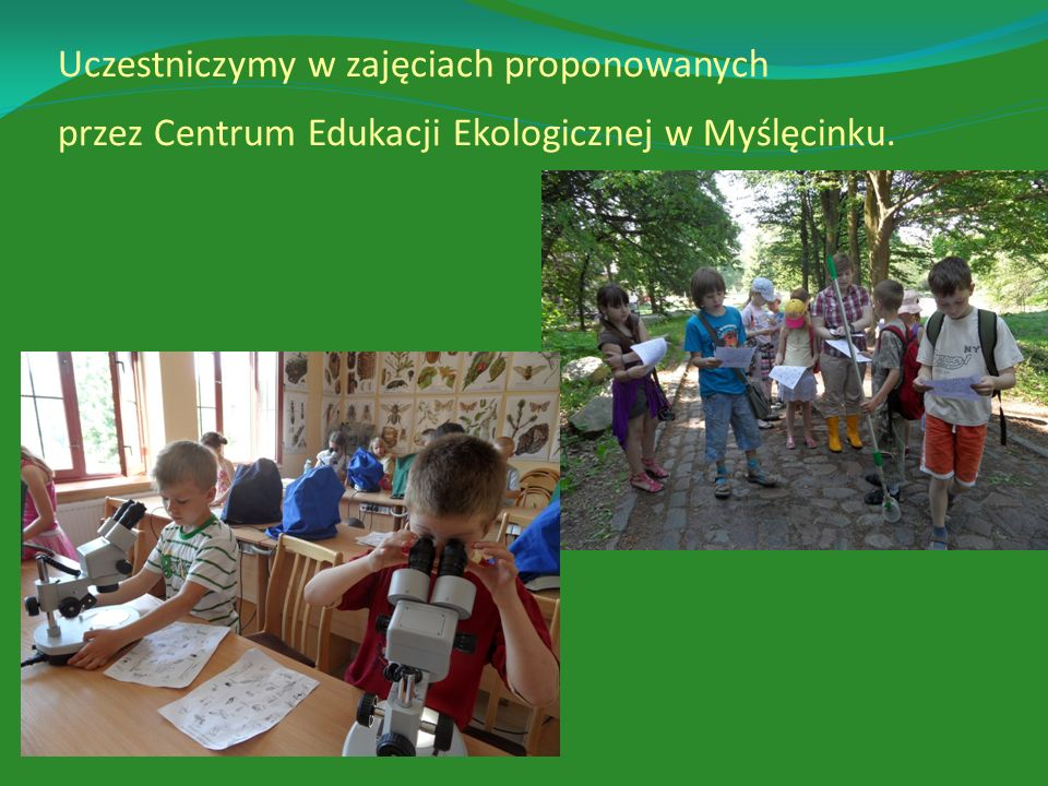 Uczestniczymy w zajęciach proponowanych przez Centrum Edukacji Ekologicznej w Myślęcinku.