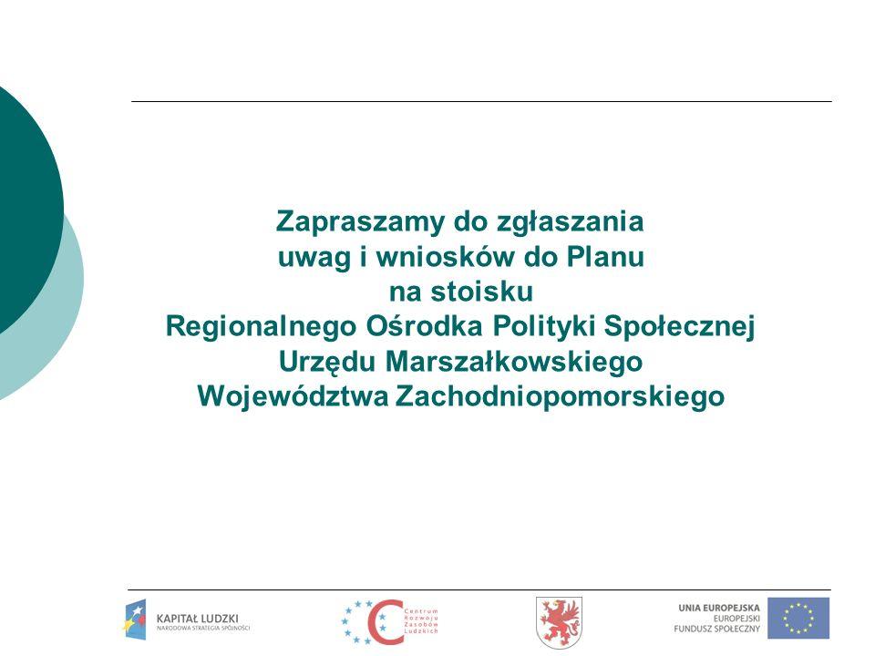 Zapraszamy do zgłaszania uwag i wniosków do Planu na stoisku Regionalnego Ośrodka Polityki Społecznej Urzędu Marszałkowskiego Województwa Zachodniopomorskiego