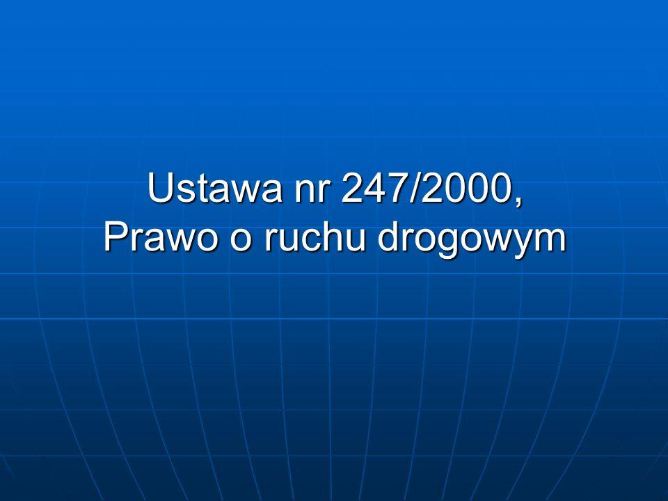 Ustawa nr 247/2000, Prawo o ruchu drogowym