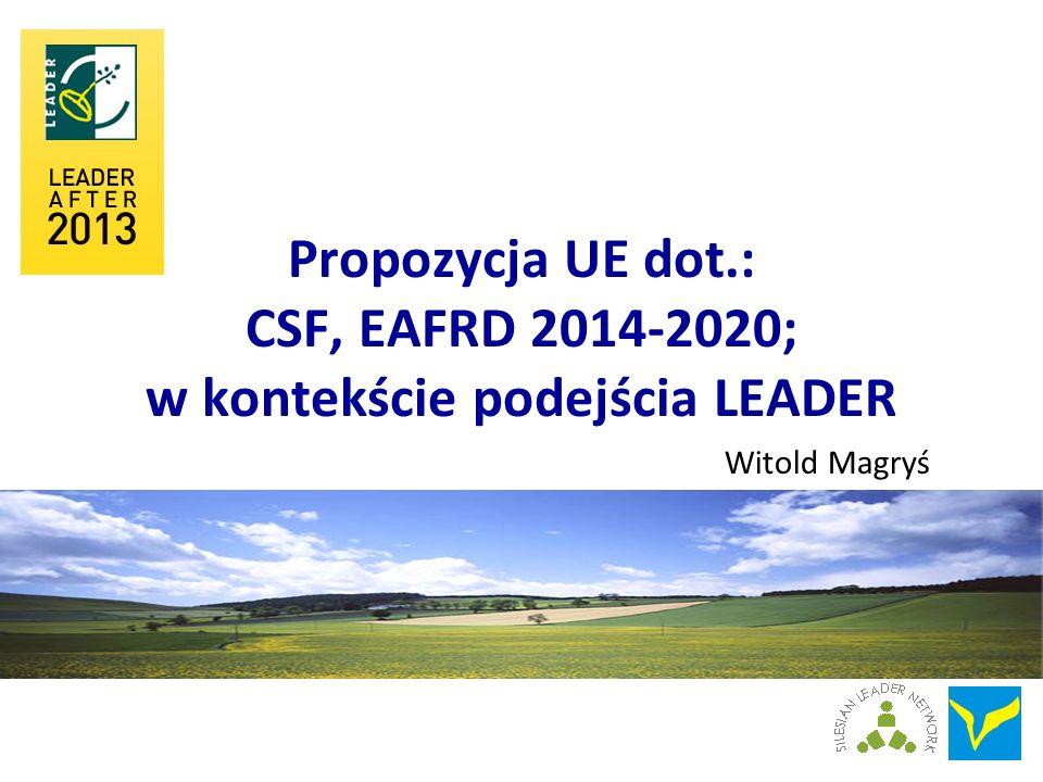 Propozycja UE dot.: CSF, EAFRD 2014-2020; w kontekście podejścia LEADER