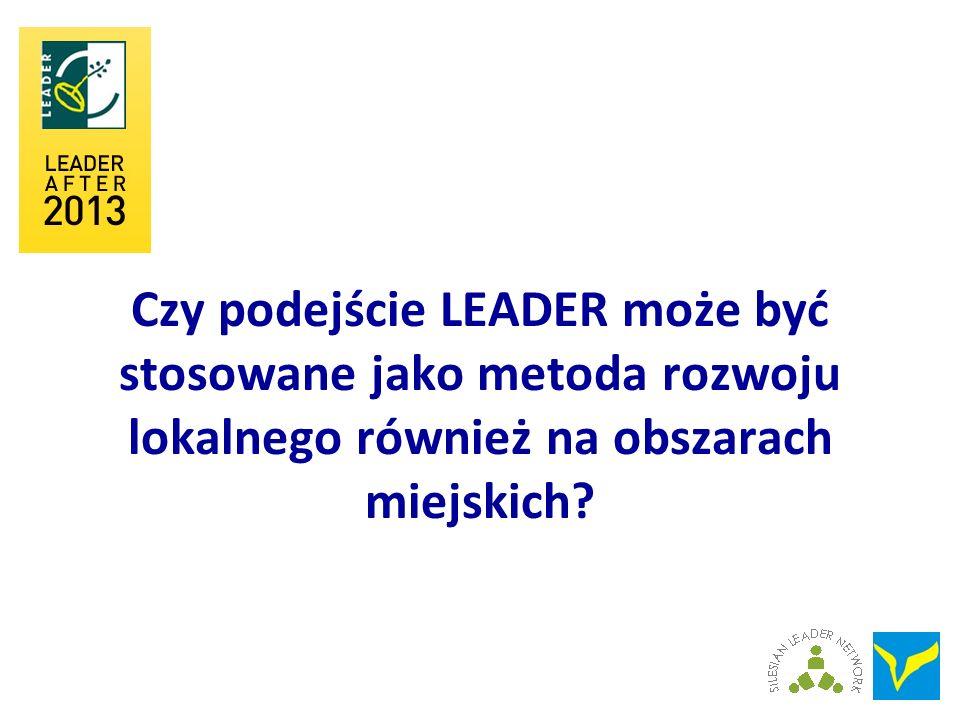 Czy podejście LEADER może być stosowane jako metoda rozwoju lokalnego również na obszarach miejskich