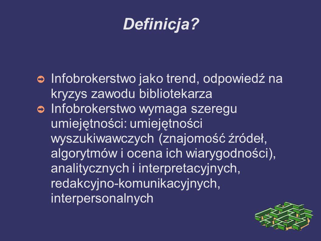 Definicja Infobrokerstwo jako trend, odpowiedź na kryzys zawodu bibliotekarza.