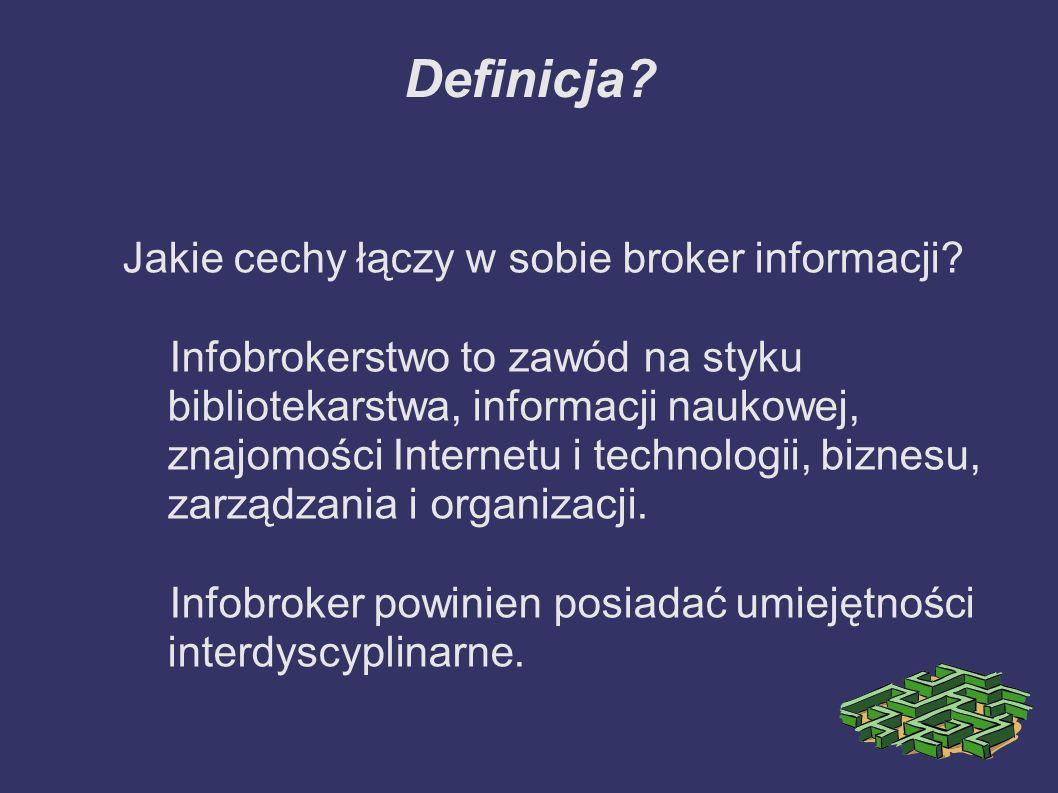 Definicja Jakie cechy łączy w sobie broker informacji