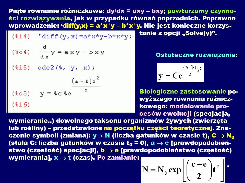 Piąte równanie różniczkowe: dy/dx = axy – bxy; powtarzamy czynno-ści rozwiązywania, jak w przypadku równań poprzednich.