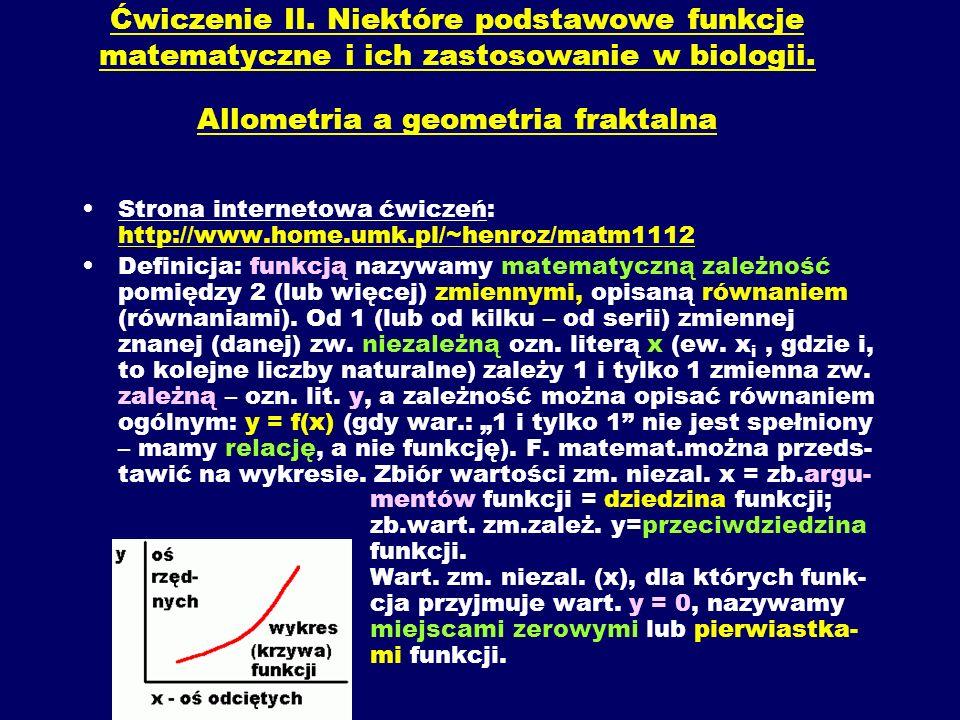 Ćwiczenie II. Niektóre podstawowe funkcje matematyczne i ich zastosowanie w biologii. Allometria a geometria fraktalna