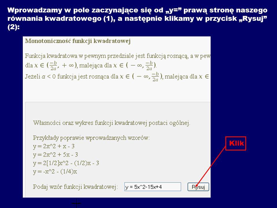 """Wprowadzamy w pole zaczynające się od """"y= prawą stronę naszego równania kwadratowego (1), a następnie klikamy w przycisk """"Rysuj (2): Klik"""
