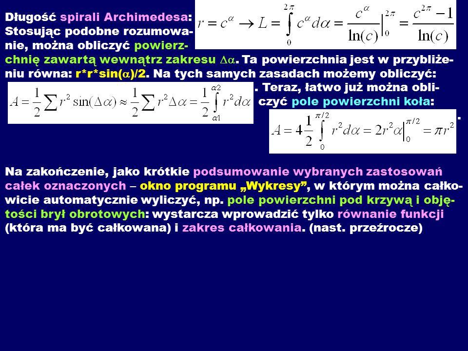 Długość spirali Archimedesa: Stosując podobne rozumowa- nie, można obliczyć powierz- chnię zawartą wewnątrz zakresu Da.