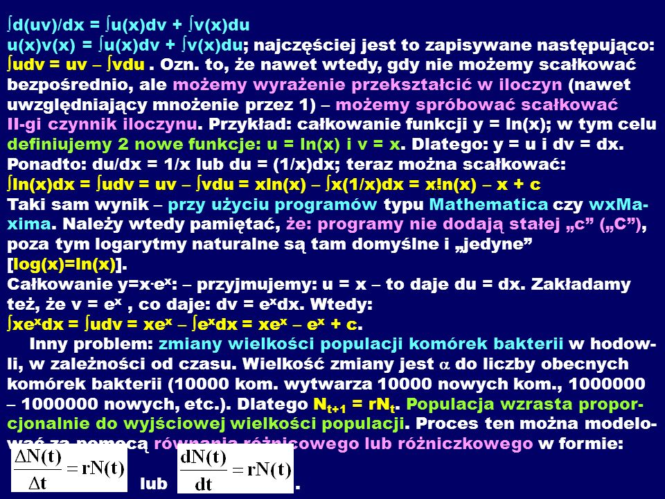 d(uv)/dx = u(x)dv + v(x)du u(x)v(x) = u(x)dv + v(x)du; najczęściej jest to zapisywane następująco: udv = uv – vdu .