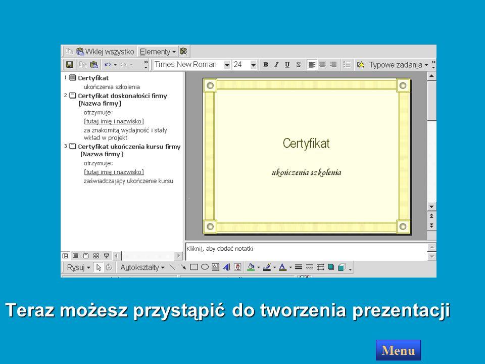 Teraz możesz przystąpić do tworzenia prezentacji