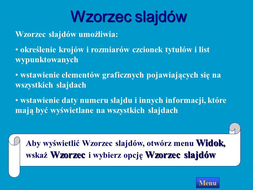 Wzorzec slajdów Wzorzec slajdów umożliwia: