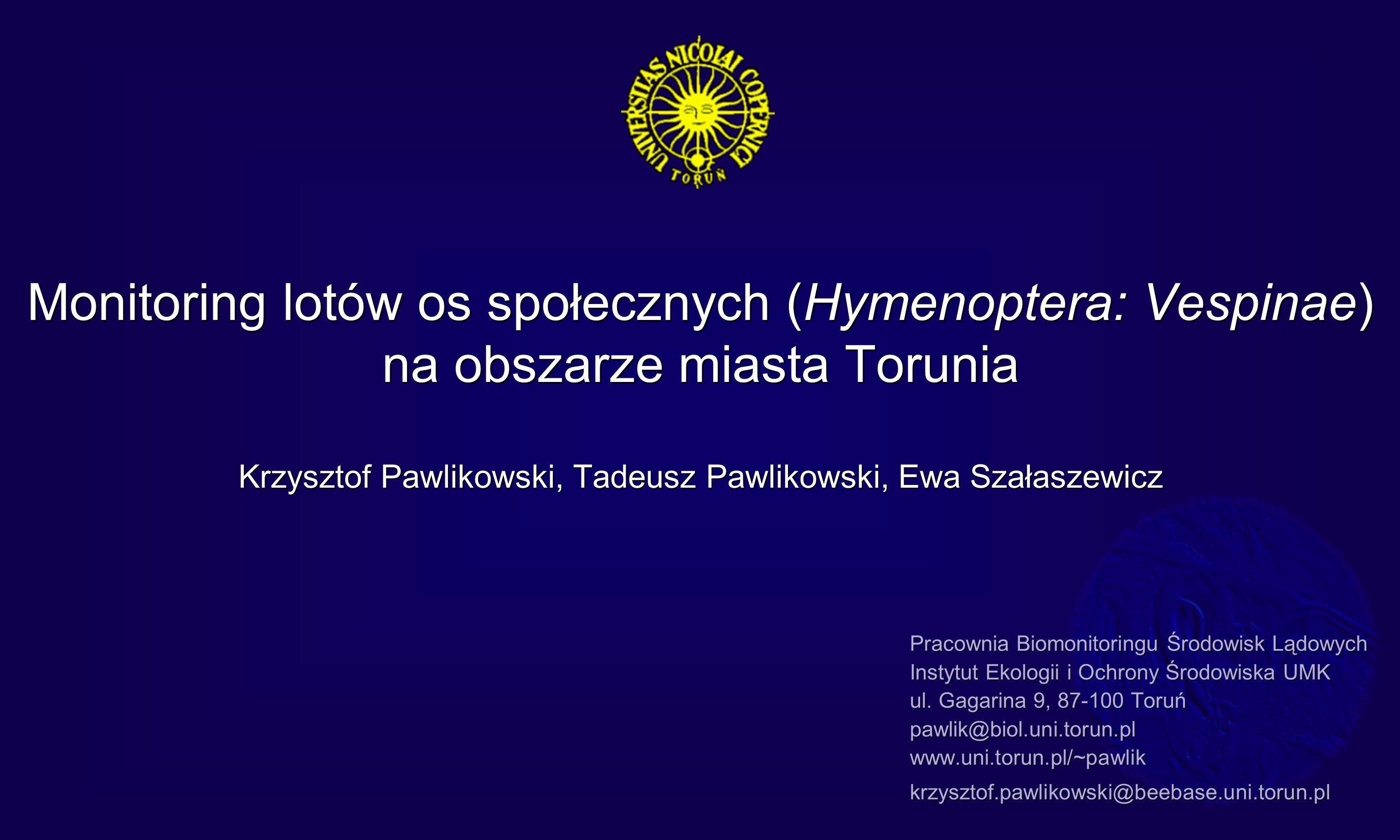 Monitoring lotów os społecznych (Hymenoptera: Vespinae) na obszarze miasta Torunia.