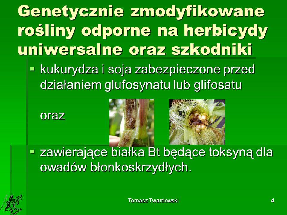 Genetycznie zmodyfikowane rośliny odporne na herbicydy uniwersalne oraz szkodniki