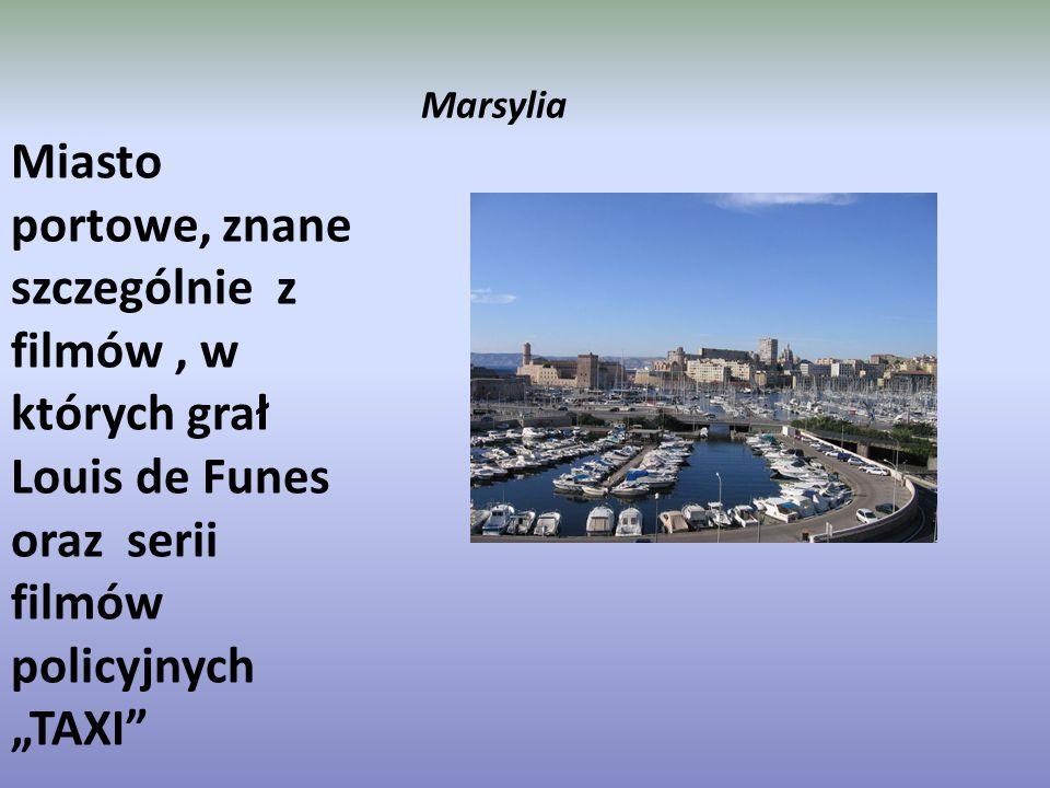 """Marsylia Miasto portowe, znane szczególnie z filmów , w których grał Louis de Funes oraz serii filmów policyjnych """"TAXI"""