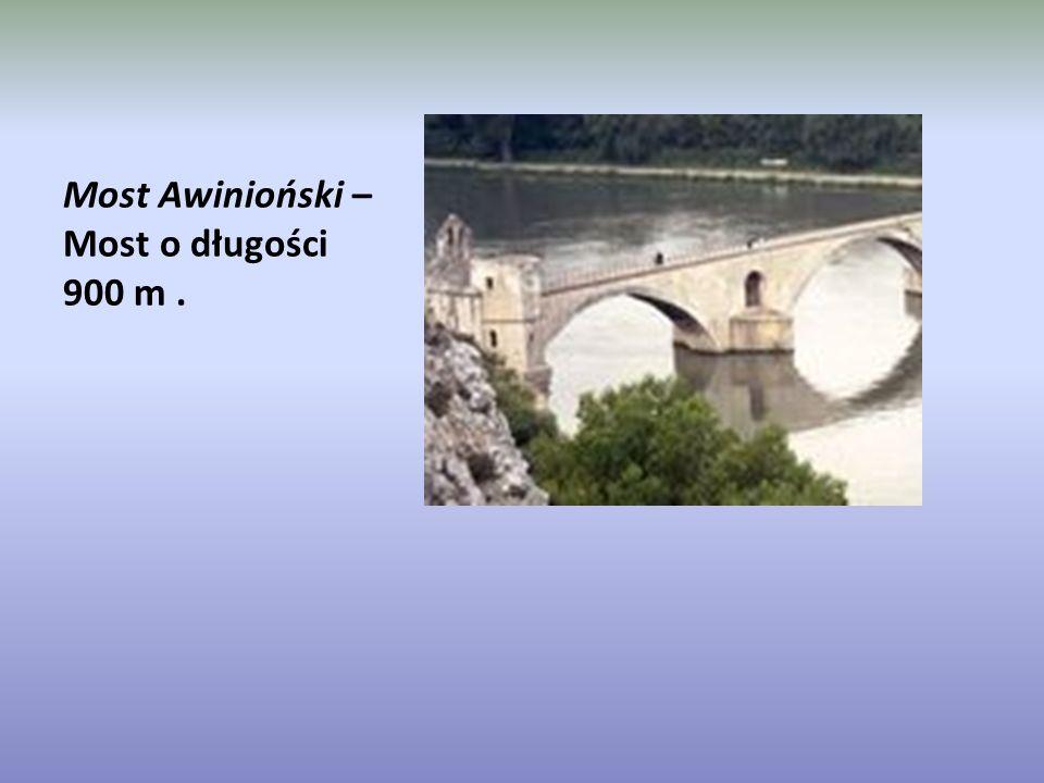 Most Awinioński – Most o długości 900 m .