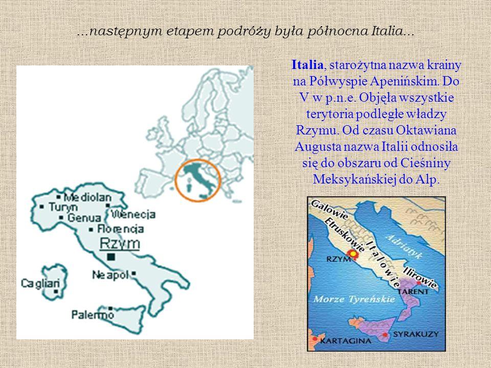 ...następnym etapem podróży była północna Italia...