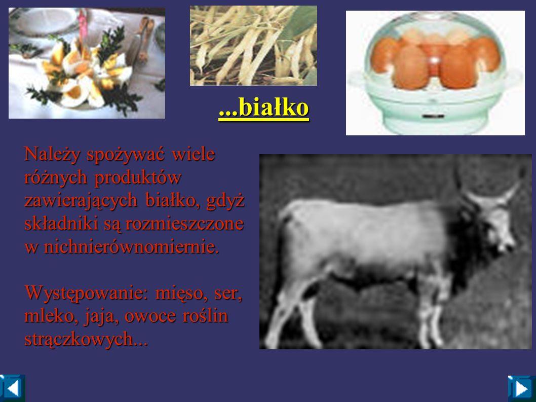 ...białkoNależy spożywać wiele różnych produktów zawierających białko, gdyż składniki są rozmieszczone w nichnierównomiernie.