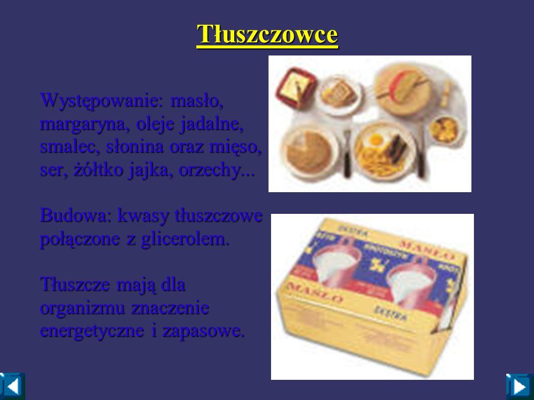 Tłuszczowce Występowanie: masło, margaryna, oleje jadalne, smalec, słonina oraz mięso, ser, żółtko jajka, orzechy...