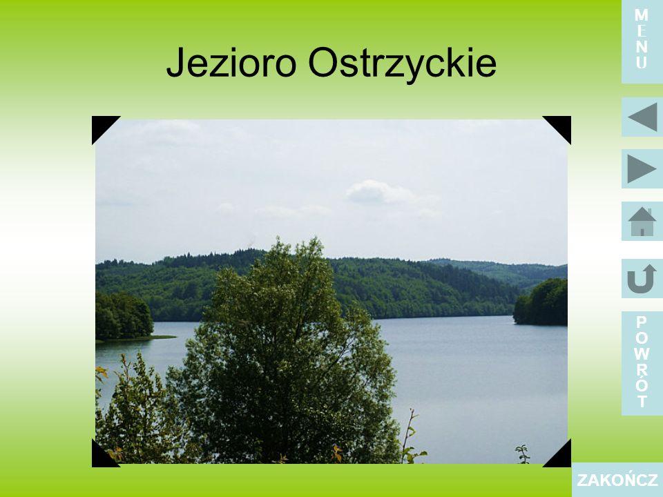 M E N U Jezioro Ostrzyckie P O W R Ó T ZAKOŃCZ