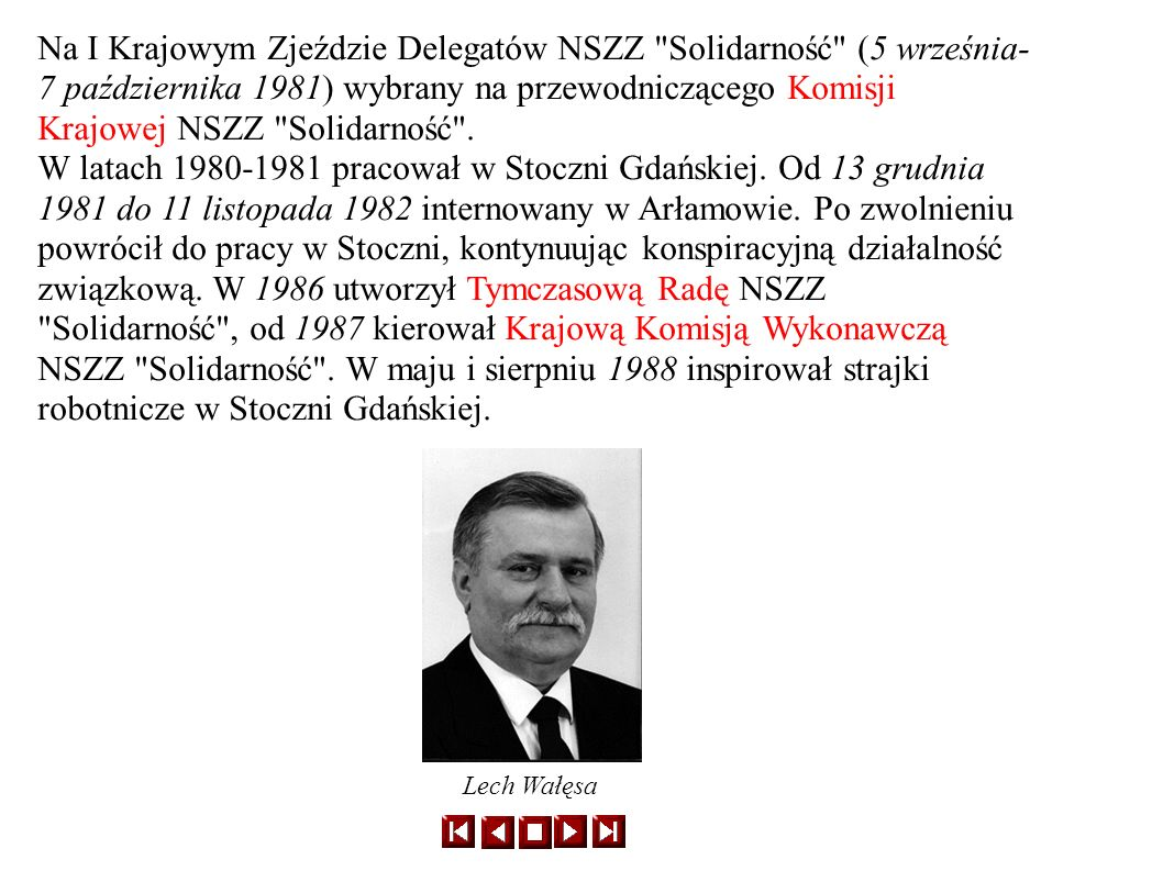 Na I Krajowym Zjeździe Delegatów NSZZ Solidarność (5 września-7 października 1981) wybrany na przewodniczącego Komisji Krajowej NSZZ Solidarność .