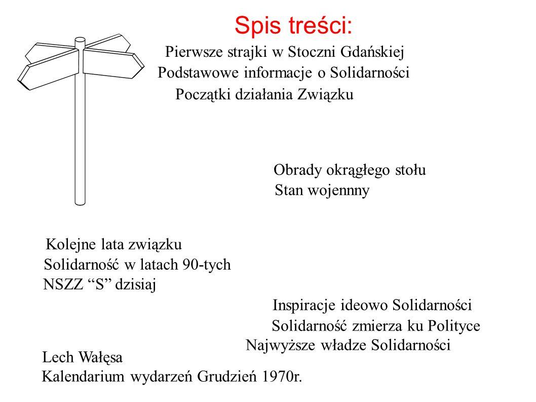 Spis treści: Pierwsze strajki w Stoczni Gdańskiej