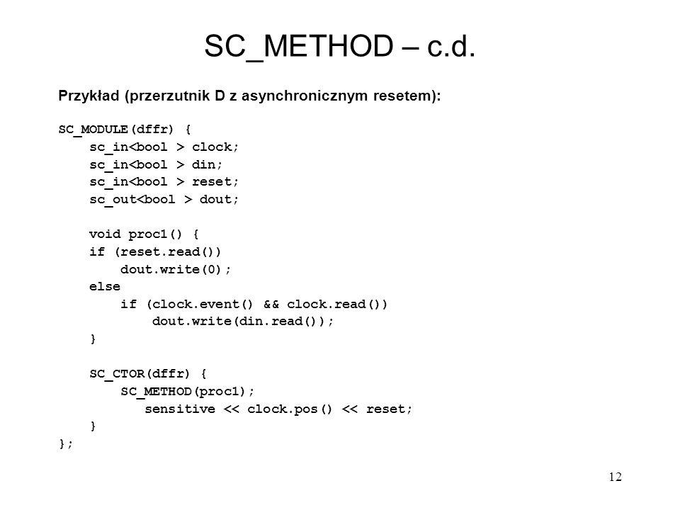 SC_METHOD – c.d. Przykład (przerzutnik D z asynchronicznym resetem):