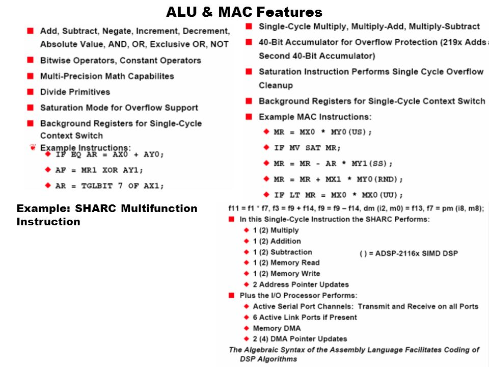 ALU & MAC Features Example: SHARC Multifunction Instruction