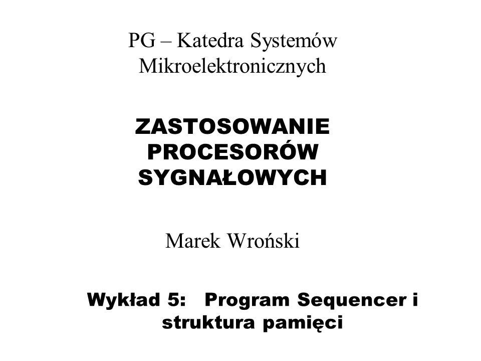 Wykład 5: Program Sequencer i struktura pamięci