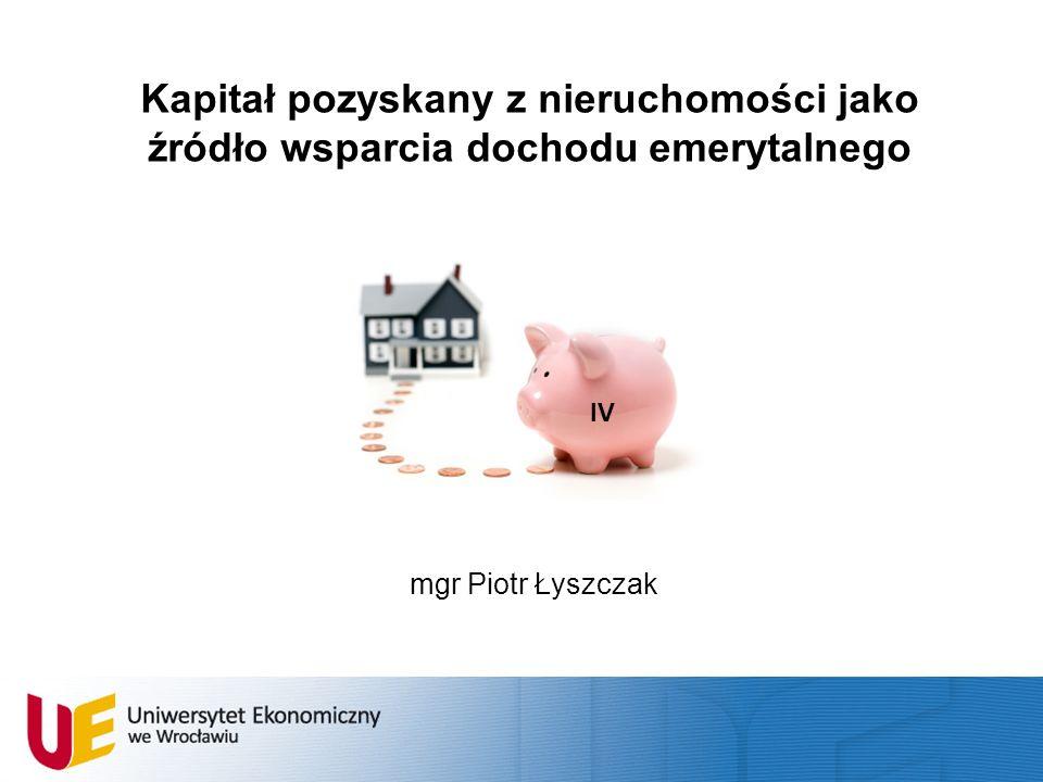 Kapitał pozyskany z nieruchomości jako źródło wsparcia dochodu emerytalnego