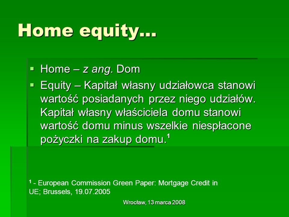 Home equity… Home – z ang. Dom