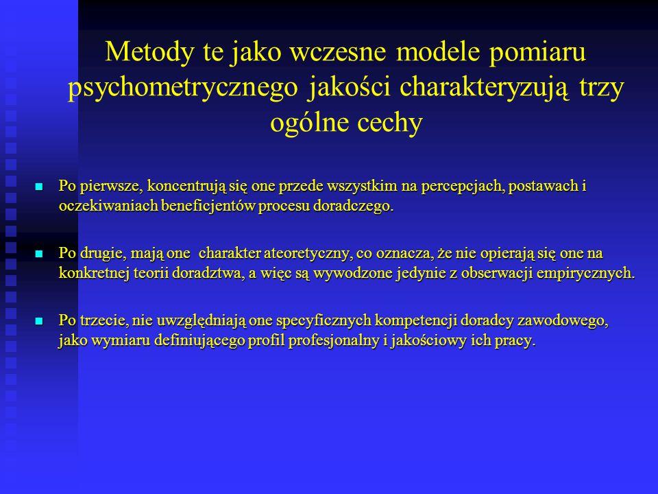 Metody te jako wczesne modele pomiaru psychometrycznego jakości charakteryzują trzy ogólne cechy