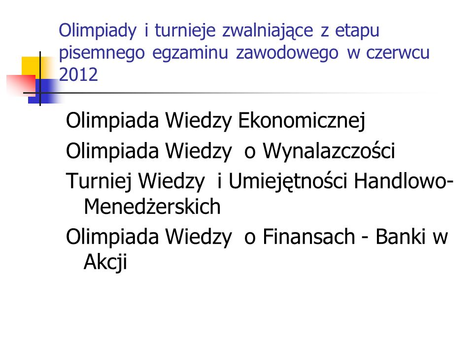Olimpiada Wiedzy Ekonomicznej Olimpiada Wiedzy o Wynalazczości