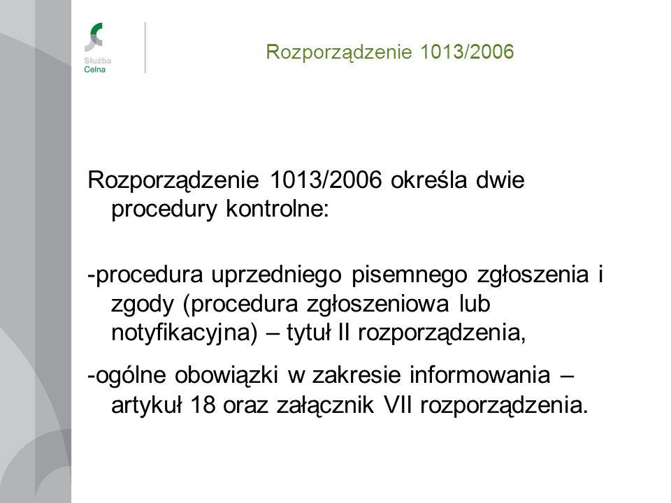 Rozporządzenie 1013/2006 określa dwie procedury kontrolne: