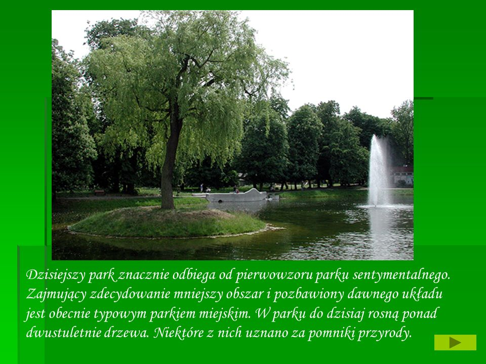 Dzisiejszy park znacznie odbiega od pierwowzoru parku sentymentalnego