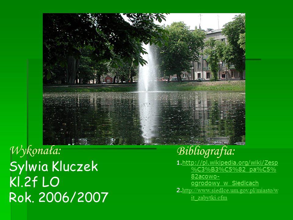 Wykonała: Bibliografia: Sylwia Kluczek Kl.2f LO Rok. 2006/2007