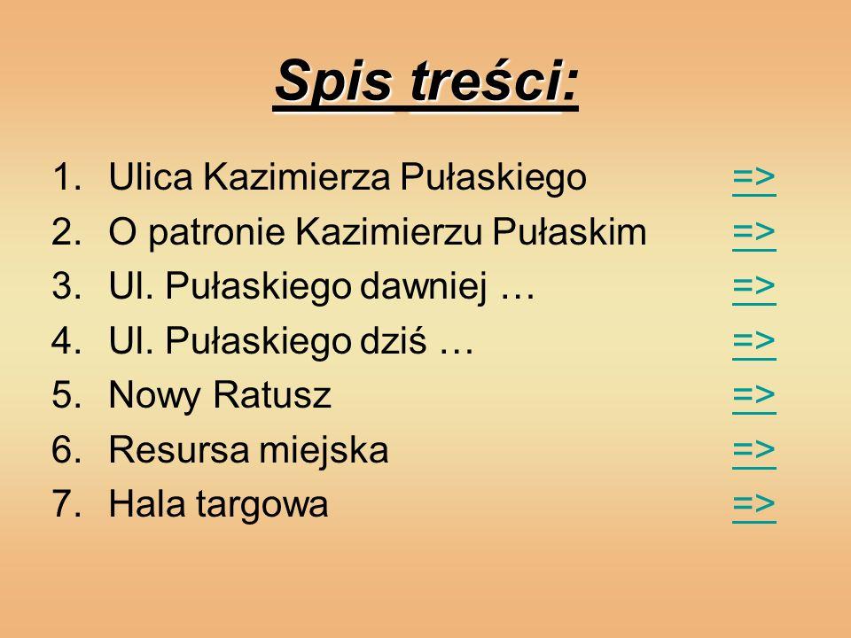 Spis treści: Ulica Kazimierza Pułaskiego =>