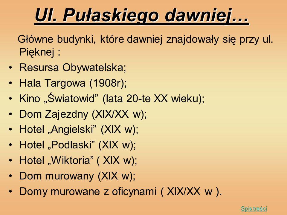 Ul. Pułaskiego dawniej…