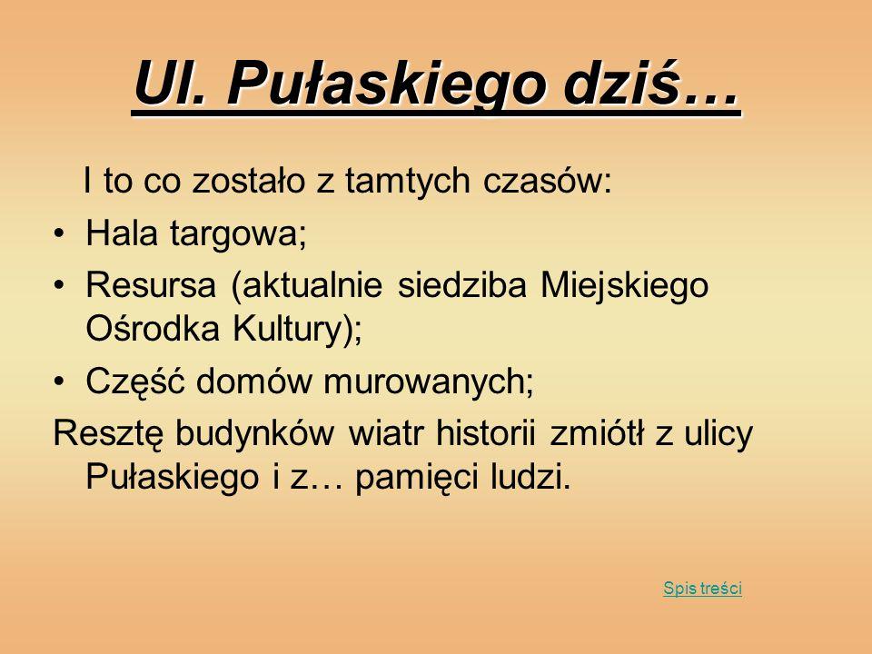 Ul. Pułaskiego dziś… I to co zostało z tamtych czasów: Hala targowa;