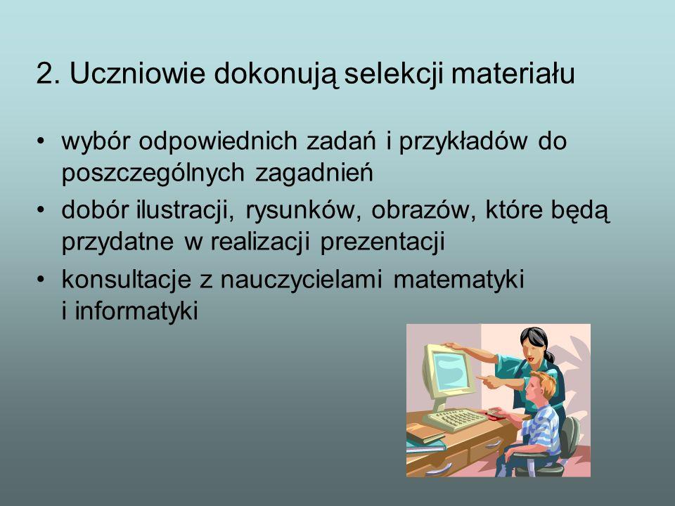 2. Uczniowie dokonują selekcji materiału