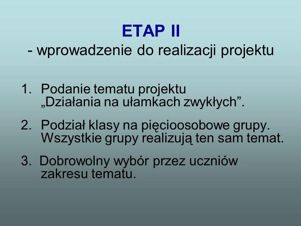 ETAP II - wprowadzenie do realizacji projektu