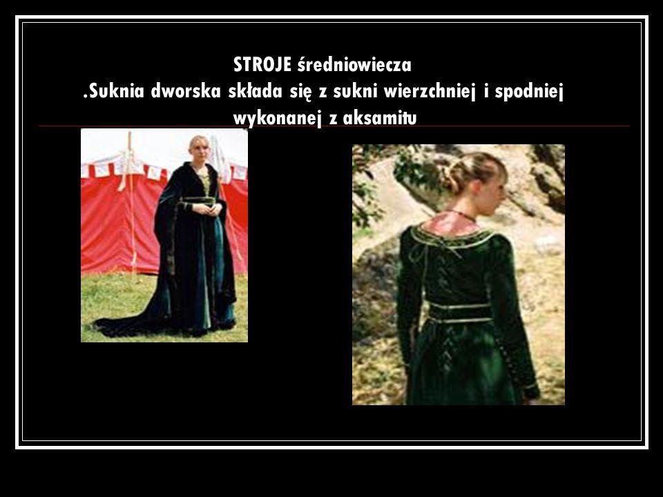 .Suknia dworska składa się z sukni wierzchniej i spodniej